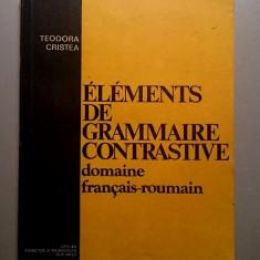 Elements de Grammaire Contrastive domaine francais-roumain - Teodora Cristea - Curs Limba Franceza didactica si pedagogica