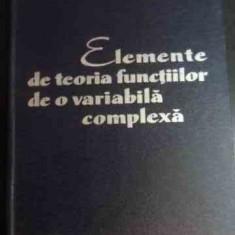 Elemente De Teoria Functiilor De O Variabila Complexa - Gh. Calugareanu, 540823 - Carte Matematica