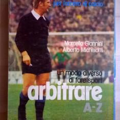 M. Giannini, A. Michelotti - Arbitrare Manuale in 2 volumi per l'arbitro di calcio {2 volume}
