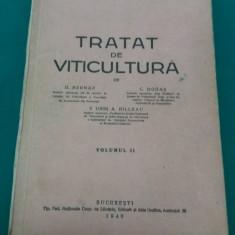 TRATAT DE VITICULTURĂ / D. BERNAZ, C. HOGAȘ /VOL. II/1946 - Carti Agronomie