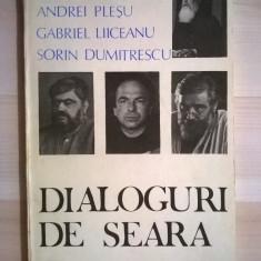 Galeriu, A. Plesu, G. Liiceanu, S. Dumitrescu – Dialoguri de seara