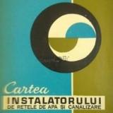 Cartea instalatorului de retele de apa si canalizare - A. Florescu, V. Istode