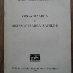 ARHITECT FLOREA STANCULESCU-ORGANIZAREA SI SITEMATIZAREA SATELOR, 1943, ILUSTRATA - Carte Arhitectura