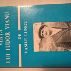 Viata lui Tudor Vianu - Vasile Lungu (Editura Minerva, 1997)