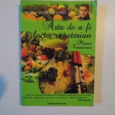 ARTA DE A FI LACTO - VEGETARIAN de MARIUS VORNICESCU, 2010 - Carte Retete traditionale romanesti