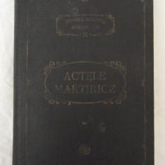 PSB 11 - ACTELE MARTIRICE. - Carti ortodoxe