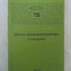 PSB 7 - SFANTUL TEOFAN MARTURISITORUL - CRONOGRAFIA. - Carti ortodoxe