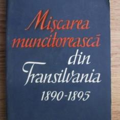 Miscarea muncitoreasca din Transilvania : 1890-1895 / Augustin Deac - Istorie