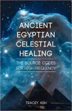 Ancient Egyptian Celestial Healing  -  Tracey Ash