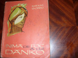 INIMA  DE  FOC  A  LUI  DANKO  -  Maxim Gorki  (1964, format mai mare,ilustrata)