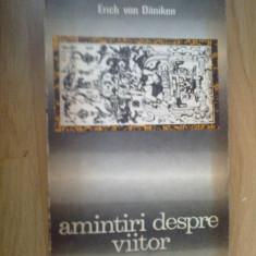 E4 Amintiri despre viitor - Erich von Daniken