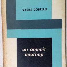 VASILE DOBRIAN - UN ANUMIT ANOTIMP (POEZII, 1977) [coperta DOBRIAN/tiraj 500 ex]