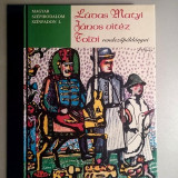 Ludas Matyi, Janos Vitez, Toldi rendezopeldanyai