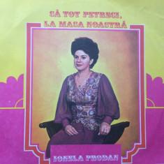 Ionela prodan sa tot petreci la masa noastra album disc vinyl lp Muzica Populara electrecord, VINIL