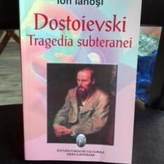 DOSTOIEVSKI. TRAGEDIA SUBTERANEI - ION IANOSI