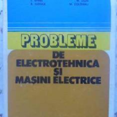 Probleme De Electrotehnica Si Masini Electrice - M. Preda, P. Cristea, Fl. Manea Si Colab., 411544 - Carti Electrotehnica