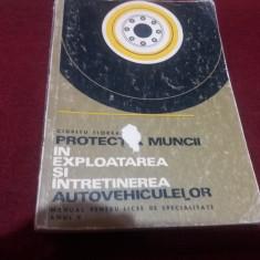 CIUPITU FLOREA - PROTECTIA MUNCII IN EXPLOATAREA SI INTRETINEREA AUTOVEHICULELOR - Carti auto