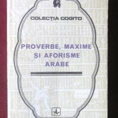 PROVERBE, MAXIME SI AFORISME ARABE, 1976. Colectia COGITO. Carte noua - Carte Antologie