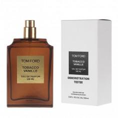 Parfum Tester Dama TOBACCO VANILLE 100 ml - TOM FORD -SUPER PRET - Parfum unisex Tom Ford, Apa de parfum