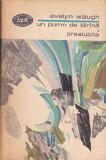 EVELYN WAUGH - UN PUMN DE TARANA. PREAIUBITA ( BPT 548 )