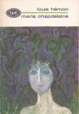 LOUIS HEMON - MARIA CHAPDELAINE ( POVESTIRE DIN CANADA FRANCEZA ) ( BPT 487 )