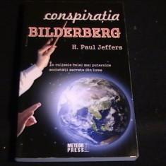 CONSPIRATIA BILDERBERG-H. PAUL JEFFERS-TRAD DAN PAVELESCU-256 PG- - Carte masonerie