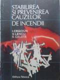Stabilirea Si Prevenirea Cauzelor De Incendii - I. Craciun, V. Lencu, S. Calota ,411698