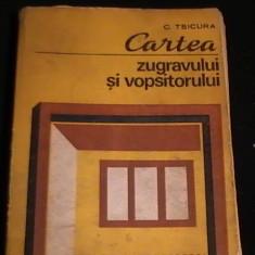 CARTEA ZUGRAVULUI SI VOPSITORULUI-C. TSICURA-432 PG-