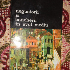 Negustorii si bancherii in evul mediu an 1994/144pag- Jacques le Goff - Istorie