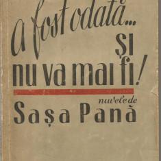 (9A) SASA PANA -A fost odata...si nu va mai fi ! -editia din 1949