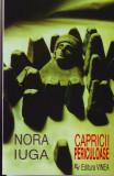 Nora Iuga, Capricii periculoase
