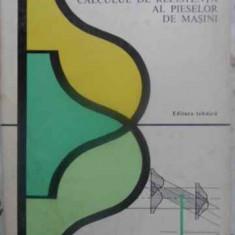 Calculul De Rezistenta Al Pieselor De Masini - Gh. Buzdugan, M. Blumenfeld, 411800