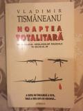 Vladimir Tismaneanu, Noaptea totalitara