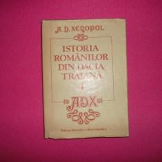 Istoria Romanilor Din Dacia Traiana-de A.d.xenopol volumul 1 - Carte Istorie