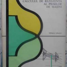 Calculul De Rezistenta Al Pieselor De Masini - Gh. Buzdugan, M. Blumenfeld, 411777
