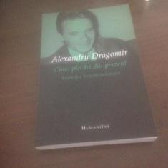 ALEXANDRU DRAGOMIR, CINCI PLECARI DIN PREZENT. EXERCITII FENOMENOLOGICE