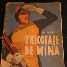 TRICOTAJE DE MANA-MARTHA M. RECHT-243 PG A 4-, Alta editura