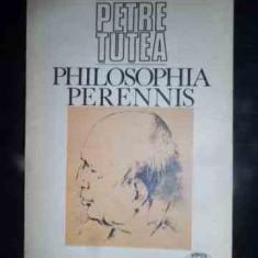 Philosophia Perenis - Petre Tutea, 541747 - Filosofie
