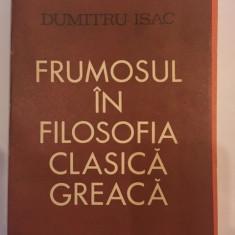 Dumitru Isac, Frumosul in filosofia clasica greaca - Filosofie