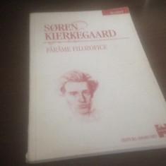 SOREN KIERKEGAARD, FARAME FILOZOFICE - Carti Crestinism