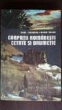 Carpatii Romanesti. Cetate si drumetie