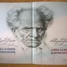 Arthur Schopenhauer - Lumea ca vointa si reprezentare {2 volume} - Filosofie