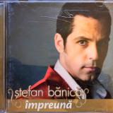 Stefan Banica Jr. - Impreuna (1 CD), roton