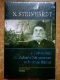 N. Steinhardt - Convorbiri cu Zaharia Sangeorzan si Nicolae Baciut