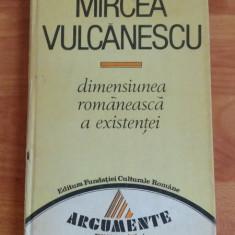 DIMENSIUNEA ROMANEASCA A EXISTENTEI-MIRCEA VULCANESCU - Filosofie
