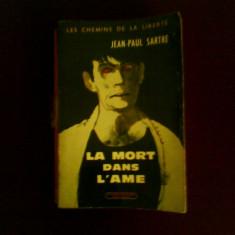 Jean-Paul Sartre La mort dans l'ame, editia de buzunar, text integral - Roman, Anul publicarii: 1963