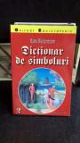 DICTIONAR DE SIMBOLURI - HANS BIEDERMANN VOL.2