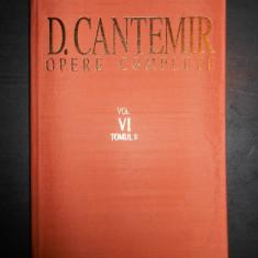 DIMITRIE CANTEMIR - OPERE COMPLETE volumul 6, tomul 2 - Carte Istorie