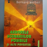 Bernard Werber Arborele scenariilor posibile si alte povestiri