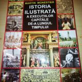 Istoria ilustrata a executiilor capitale de-a lungul timpului - Martin Monestier, Alta editura